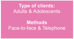 Type of clients: Adults & Adolescents   Methods Face-to-face & Telephone